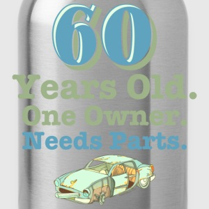Needs Parts 60th Birthday T-Shirts - Water Bottle