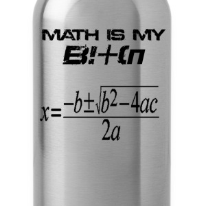 Math is my bitch - Water Bottle