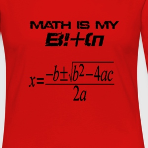 Math is my bitch - Women's Premium Long Sleeve T-Shirt