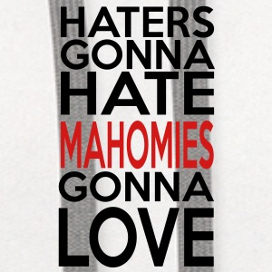 Haters Gonna Hate Mahomies Gonna Love - Contrast Hoodie