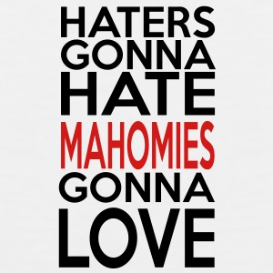 Haters Gonna Hate Mahomies Gonna Love - Men's Premium Tank