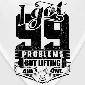 99 Problems Gym Fitness - Bandana