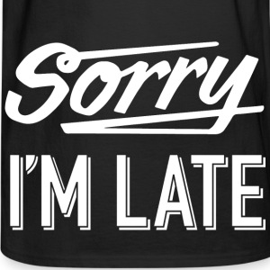 Sorry I'm Late - Men's Long Sleeve T-Shirt