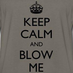 Keep Calm and Blow Me - Men's Premium Long Sleeve T-Shirt
