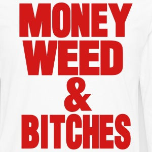 MONEY WEED & BITCHES Hoodies - Men's Premium Long Sleeve T-Shirt