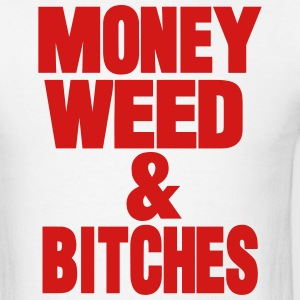 MONEY WEED & BITCHES Hoodies - Men's T-Shirt