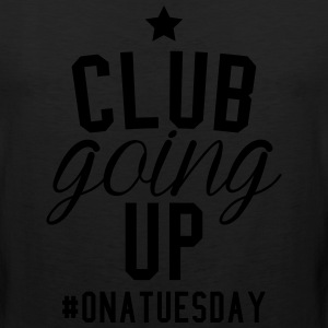 club going up on a tuesday T-Shirts - Men's Premium Tank