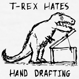 T-Rex Hates Hand Drafting Coffee Mug - Men's T-Shirt
