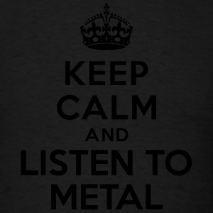 Keep calm listen to Metal Hoodies - Men's T-Shirt