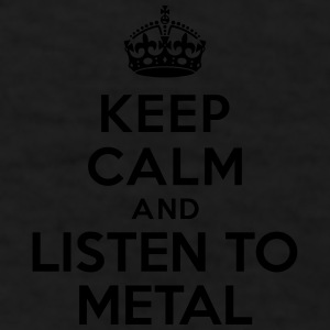 Keep calm listen to Metal Accessories - Men's T-Shirt