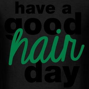 have a good hair day Long Sleeve Shirts - Men's T-Shirt