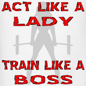 Act Like A Lady Train Like A Boss - Men's T-Shirt