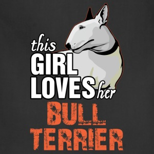 This Girl Loves Her Bull Terrier Women's T-Shirts - Adjustable Apron