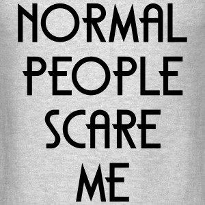 Normal People Scare Me Long Sleeve Shirts - Men's T-Shirt