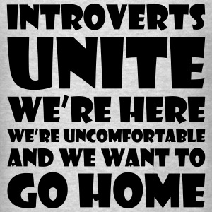 Introverts unite we're here we're uncomfortable an Long Sleeve Shirts - Men's T-Shirt