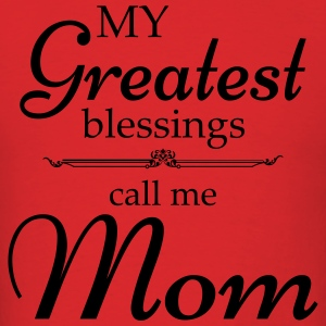 My Greatest blessing call me Mom Hoodies - Men's T-Shirt
