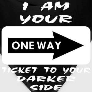 I'm Your One Way Ticket To Your Darker Side Women's T-Shirts - Bandana