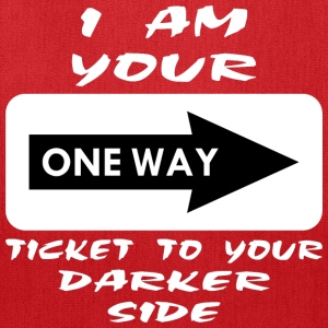 I'm Your One Way Ticket To Your Darker Side Women's T-Shirts - Tote Bag