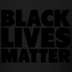 Black Lives Matter Shirt Tanks - Men's T-Shirt