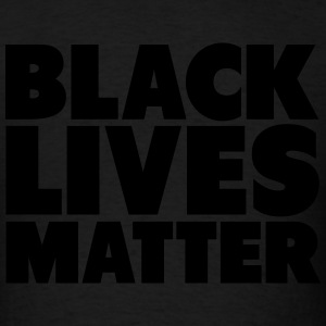 Black Lives Matter Shirt Hoodies - Men's T-Shirt