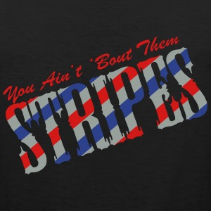 BOUT THEM STRIPES - S5 Women's T-Shirts - Men's Premium Tank
