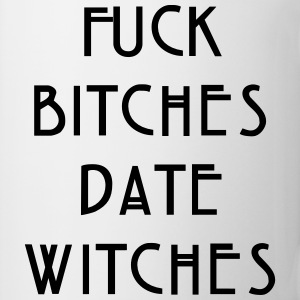 Fuck bitches date witches Women's T-Shirts - Coffee/Tea Mug