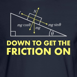 Down to Get the Friction On Physics Diagram T-Shirts - Men's Long Sleeve T-Shirt