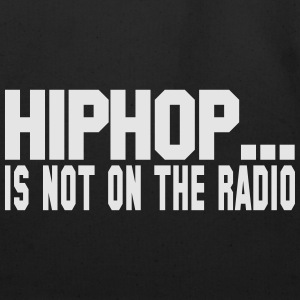 HIPHOP IS NOT ON THE RADIO T-Shirts - Eco-Friendly Cotton Tote