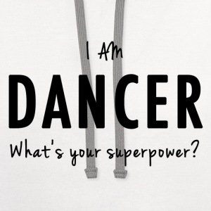 Dancer - Superpower T-Shirts - Contrast Hoodie