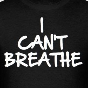 I CAN'T BREATHE (Eric Garner Support Tshirt) - Men's T-Shirt