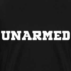 UNARMED On Front & Back - Men's Premium T-Shirt