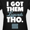 I Got Them Legends Tho Retro Jordan 11 Blue Shirt Women's T-Shirts - Women's T-Shirt