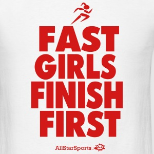 FAST GIRLS FINISH FIRST - Men's T-Shirt