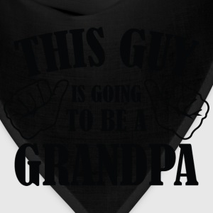 This Guy Is Going To Be A Grandpa - Bandana