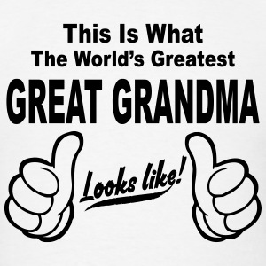 WORLDS GREATEST GREAT GRANDMA LOOKS LIKE Long Sleeve Shirts - Men's T-Shirt