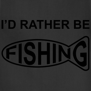I'd Rather Be Fishing T-Shirts - Adjustable Apron