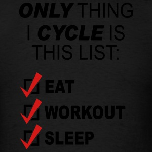 Only Thing I cycle Is This List - Men's T-Shirt
