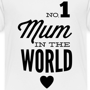 no1 mum of the world Kids' Shirts - Toddler Premium T-Shirt