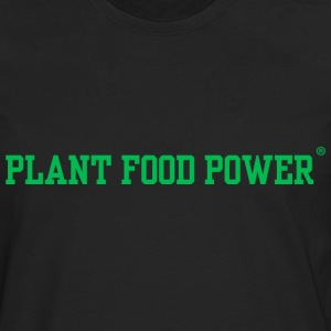 Plant Food Power_Women's Loop neck - Men's Premium Long Sleeve T-Shirt