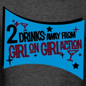 2 DRINKS AWAY FROM GIRL ON GIRL ACTION Long Sleeve Shirts - Men's T-Shirt