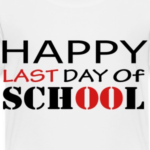 Happy Last Day of School Kids' Shirts - Toddler Premium T-Shirt