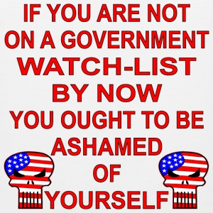 If You Are Not On A Government Watch List You Shou - Men's Premium Tank