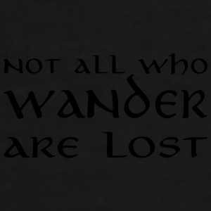 Not all who wander are lost Mugs & Drinkware - Men's Premium T-Shirt