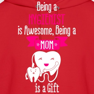 Hygienist Mom Dental  Women's T-Shirts - Men's Hoodie