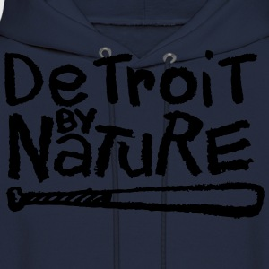 Detroit By Nature T-Shirts - Men's Hoodie