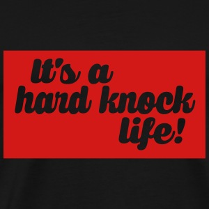 hard knock life Hoodies - Men's Premium T-Shirt