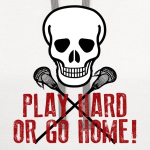 Play Hard or Go Home T-Shirts - Contrast Hoodie