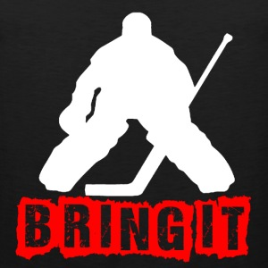 Bring It, Hockey T-Shirts - Men's Premium Tank