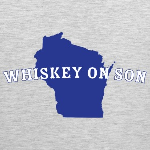 Whiskey On Son Women's T-Shirts - Men's Premium Tank