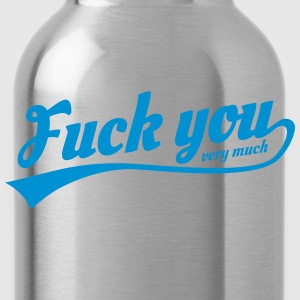 fuck you very much Hoodies - Water Bottle